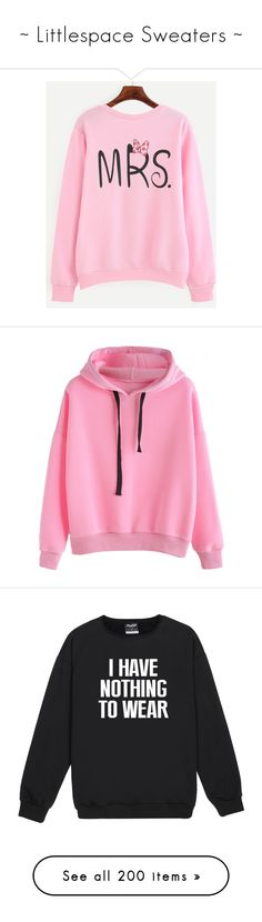 """~ Littlespace Sweaters ~"" by happy-lama ❤ liked on Polyvore featuring tops, hoodies, sweatshirts, pink, sweatshirt, graphic pullover, graphic tops, graphic print sweatshirts, sweater pullover and sports tops"