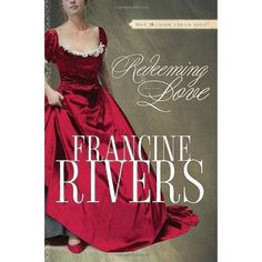 Redeeming Love--Francine Rivers One of the best books ever written.