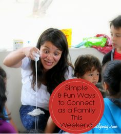 Simple & Fun Ways to Connect as a Family This Weekend - Don't just watch your kids play. Don't just plan an activity for them but for goodness sake let's get in there and play....