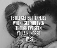 I Still Get Butterflies Even Though I've Seen You A Hundred Times