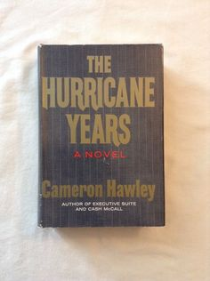 The Hurricane Years / Cameron Hawley / First Edition Hardcover 1968
