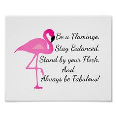 Be a Flamingo Poster - typography gifts unique custom diy Dance Moms, Love Dance, Flamingo Gifts, Flamingo Decor, Pink Flamingo Craft, Pink Flamingo Wallpaper, Flamingo Nails, Flamingo Tattoo, Flamingo Birthday