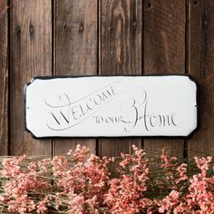 """Welcome to Our Home"" Sign - Magnolia Market 