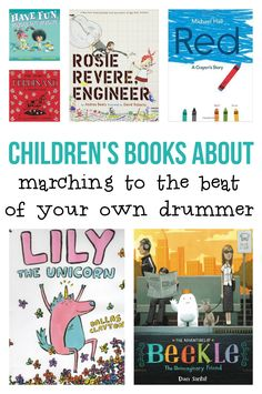 Great picture books for kids all about being yourself and marching to the beat of your own drummer.