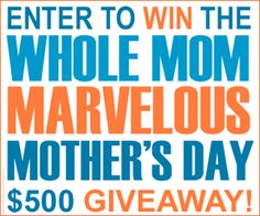 Marvelous Mother's Day Giveaway: Win $500 | Ends 5.10.13