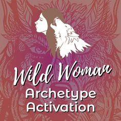 Wild Woman Archetype Activation Package | Sistership Circle