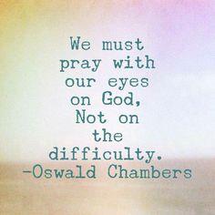 PRAY WITH EYES ON GOD