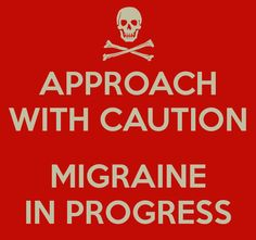 approach-with-caution-migraine-in-progress.png (800×750)