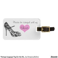 """Features vintage high heel and text that reads """"Please be careful with my shoes"""" Can be customized to include your phone number by clicking the customize button and adding a new text area to the bottom of the tag. #cuteshoes #traveltag #heels #stylein2017"""