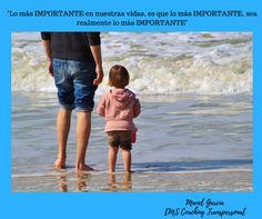 """""""Lo más IMPORTANTE en nuestras vidas, es que lo más IMPORTANTE, sea realmente lo más IMPORTANTE"""""""