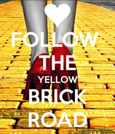 When I was younger I was desperate to find the yellow brick road. Yellow has always been my favourite colour. Our garden patio has yellow bricks and I used to pretend it was the yellow brick road. Narnia, Wizard Of Oz Quotes, Keep Calm, Broadway, Land Of Oz, Ruby Slippers, Yellow Brick Road, Judy Garland, Wicked Witch