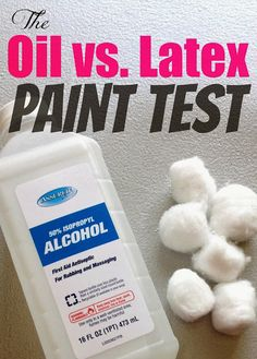rub cotton ball soaked in rubbing alcohol over painted surface. If paint comes off onto the cotton ball, the surface is latex-if not - oil