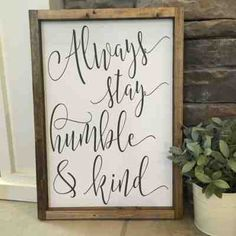 Read MoreAlways Stay Humble and Kind Wood Sign approx by JamesandAliceRead MoreToday is an excellent day for an excellent day This timber indication is ide