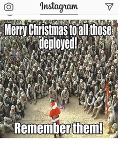 To all the military families that have fam deployed we wish you a Merry Christmas and pray for a safe return of your family member. God bless you and God bless America! Military Humor, Military Love, Military Families, Military Veterans, Military Art, Army Mom, Army Life, We Are The World, In This World