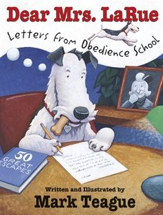 Dear Mrs. Larue: Letters From Obedience School  Great book for teaching Friendly Letters! Also, some fantastic art lessons can come out of his art work. The illustrations show a colour side of what is actually happening, and a black and white side of what he is exaggerating.