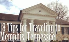 18 tips for traveling to Memphis Tennessee