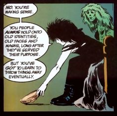 The wisdom of Death. (from Neil Gaiman's The Sandman)