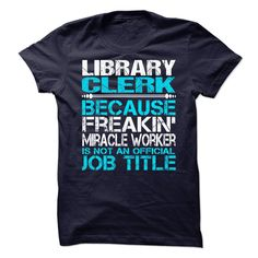 library clerk T-Shirts, Hoodies. SHOPPING NOW ==► https://www.sunfrog.com/No-Category/library-clerk-63688061-Guys.html?id=41382