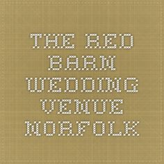 The Red Barn Wedding Venue Norfolk