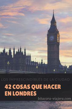 42 cosas que hacer en Londres: una guía con todas las cosas interesantes para conocer en la capital inglesa. London United Kingdom, London Calling, Eurotrip, London Travel, Best Cities, Travel Advice, Big Ben, Tourism, Places To Visit