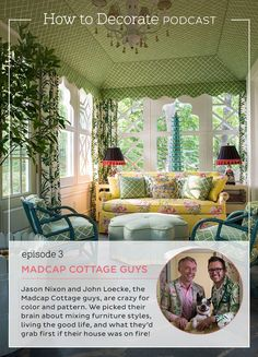 How to Decorate podcast with Jason Nixon & John Loecke, the Madcape Cottage guys