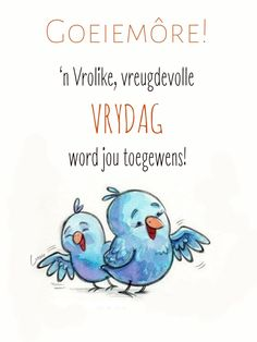 Goeie More, Afrikaans, Morning Quotes, Motivation, Words, Day, Messages, Text Posts