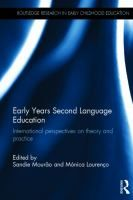 Early years second language education : international perspectives on theory and practice / edited by Sandie Mourão and Mónica Lourenço