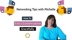 Networking Tips: How to Exit a Conversation Gracefully      #networking #exit #graceful #tips #conversation #business