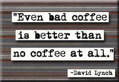 David Lynch coffee quote, via Etsy.