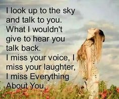 I miss everything about you love quotes quote miss you sad death loss sad quote family quotes in memory. Joey think of you daily Lost Quotes, I Miss You Quotes, Missing You Quotes, Quotes To Live By, Me Quotes, Faith Quotes, Losing A Loved One Quotes, Speak Quotes, Quotes Girls
