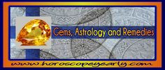 Gems, Astrology and Remedies - Astrology and gems are associated from times immemorial. Astrologers often recommend gems and associate them to planets. While the association is clear in so many classics, the wearing of gems for particular planet is not mentioned in certain classics. Vrihadjataka, Vrhat Shanita, Yukti Kalpataru, Rajvallabha, Shushrut Shanita , Garud Purana refers to use of gems in certain conditions and they associate gems to planets... Continue Reading Here: http://www.horoscopeyearly.com/gems-astrology-and-remedies/