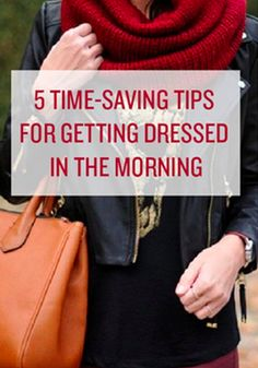 Check out these 5 time saving tips for getting dressed in the morning!