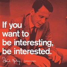 David Ogilvy on being Interesting