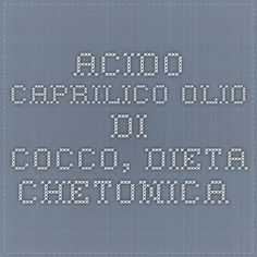 acido caprilico olio di cocco, dieta chetonica