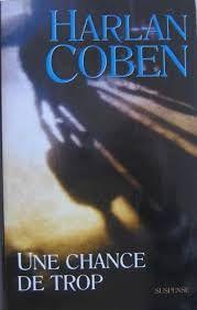 Critiques, citations, extraits de Une chance de trop de Harlan Coben. « La croisée des chemins, tout le monde connait ça. Des portes qui s'o...