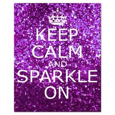 Keep Calm and Sparkle On 8x10 Inspirational by TessylaPrints