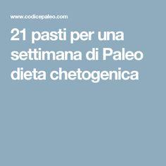 21 pasti per una settimana di Paleo dieta chetogenica