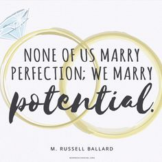 """""""None of us marry perfection; we marry potential."""" —Robert D. Lds Quotes, Religious Quotes, Truth Quotes, Spiritual Messages, Spiritual Quotes, Spiritual Church, Later Day Saints, Jesus Christ Quotes, Church Quotes"""