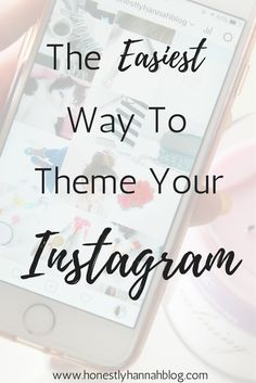 The Easiest Way To Theme Your Instagram