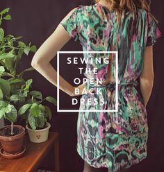 All Style and All Substance: Sewing the Open Back Dress