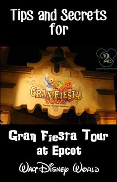 Tips and secrets for the Gran Fiesta Tour in Epcot. Pin now if you are planning a Walt Disney World vacation! Disney World Rides, Disney World Florida, Disney World Parks, Walt Disney World Vacations, Disney Trips, Disneyworld Food, Epcot Florida, Disney Travel, Disneyland