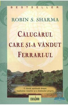 Calugarul care si-a vandut Ferrari-ul - Robin S. Believe Quotes, Love Quotes, Inspirational Quotes, Robin Sharma, Ferrari, Carti Online, Books To Read, My Books, Team Building Quotes