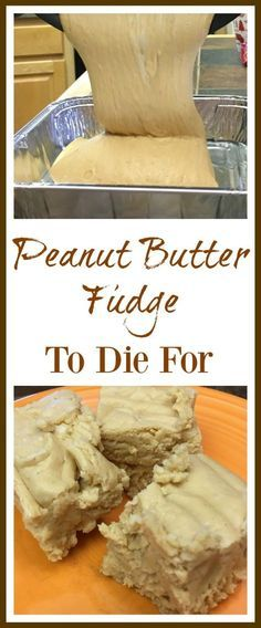 Peanut Butter Fudge To Die For