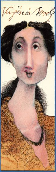 Famous People Bookmarks VIRGINIA WOOLF 1882-1941 British author and distinguished feminist -bookmark | stiff card | 18 cm produced by Heat Brothers Co. in 2003 in a series of bookmarks titled Literary Luminaries illustration by Mike Caplanis  http://www.miragebookmark.ch/be_virginia-woolf.htm