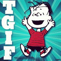 TGIF from Linus van Pelt and The Peanuts!