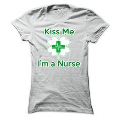 St. Patricks Day Gift- KISS ME IM A NURSE