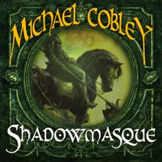 Shadowmasque by Michael Cobley (Shadowkings #3), Audible, 2014