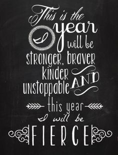 This year I will be fierce. Download and print this inspiring free printable quote to add to your home decor!