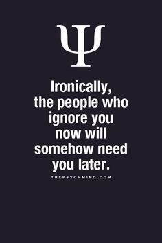 And I'm not the type of person who would ignore them if they did ever need me. If I care about someone I can never just switch that feeling like off like a light switch