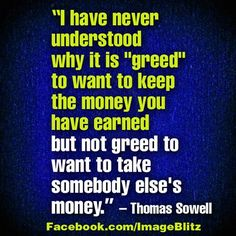 EXACTLY!!!  (Love me some Thomas Sowell, by the way.  Brilliant man.). Why is this so hard for people to understand?